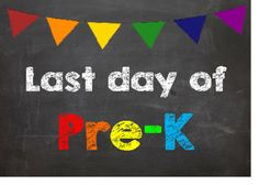 Last Day of Pre-K Poster from AbsoluteImagination on TeachersNotebook.com -  (1 page)  - Last Day of Pre-K Poster
