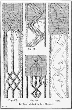 Figs. 57, 58, 59, and 60 represent four borders which are worked in gold passing. For figs. 57 and 58 macrame string is sewn firmly along th...