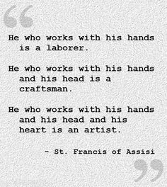 The Laborer, The Craftsman, and the Artist.