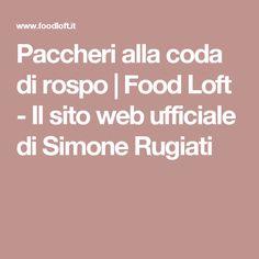 Paccheri alla coda di rospo | Food Loft - Il sito web ufficiale di Simone Rugiati