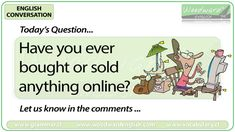 English Conversation Question 97 *** Have you ever bought or sold anything online? *** Let us know in the comments Woodward English, Conversation Questions, English Today, Have You Ever, Student, Let It Be, Activities, Feelings, Esl