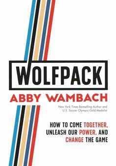 """Read """"WOLFPACK How to Come Together, Unleash Our Power, and Change the Game"""" by Abby Wambach available from Rakuten Kobo. Based on her inspiring, viral 2018 commencement speech to Barnard College's graduates in New York City, New York Times b. Free Books, Good Books, Books To Read, The Game Book, The Book, Reading Online, Books Online, Dna, Advance Reading"""