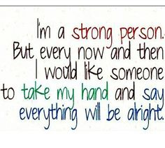 Strong Person  Someone Hand Alright Quote Quotes For more visit www.searchquotes.com