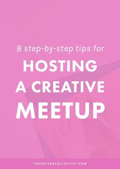 8 Step-by-Step Tips For Hosting A Creative Meetup. | Want to connect other creative people together because you're SO bored (and kind of lonely) doing everything by yourself? Check out these tips for hosting a creative meetup or event...so useful!
