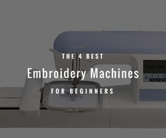 Sewing Machines Best If you'd like to get started with embroidery, check out the 4 best embroidery machines for beginners, which make it easy to start and hone your craft! Home Embroidery Machine, Brother Embroidery Machine, Embroidery Machines, Embroidery Machine Reviews, Easy Sewing Projects, Sewing Hacks, Sewing Tutorials, Sewing Ideas, Sewing Patterns