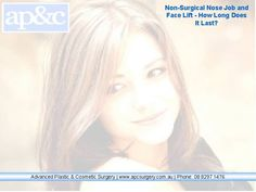 Through this video you can find how long Non-Surgical Nose Job and Face Lift does last. For more info to related please visit: http://www.apcsurgery.com.au/procedures.php
