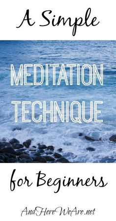 A Simple Meditation Technique for Beginners  | And Here We Are... #wellness #bodymind #meditation #visualization #stressreduction