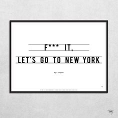 LET'S GO TO NEW YORK Certified Art Print