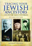 Tracing Your Jewish Ancestors: A Guide for Family Historians by Rosemary Wenzerul