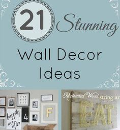 Here are 21 stunning wall decor ideas to get your creative juices flowing!