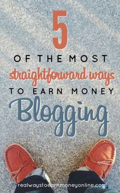 Want to earn money with your blog? Here are five of the easiest, most straightfoward ways to make it happen.