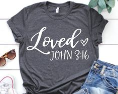 Loved T-Shirt This t-shirt is Made To Order, one by one printed so we can control the quality. Cute Shirt Designs, Christian Shirts, Christian Clothing, Christian Apparel, Christian Dior, Vinyl Shirts, Love T Shirt, Tee Shirt, Religious Quotes
