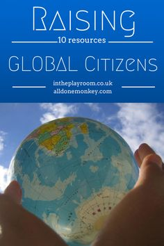 10 Resources on Raising Global Citizens {In the Playroom Feature} - All Done Monkey