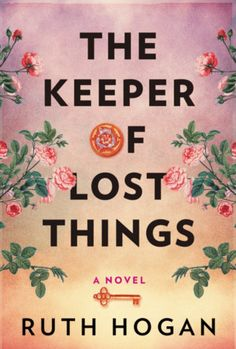 NET GALLEY the keeper of lost things, ruth hogan, first read, review copy, netgalley, ebook, novel, fiction, contemporary fiction, literary fiction