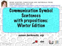 Here is another resource in my Communication Symbol Phrases series, for students who need additional practice with sequencing symbols for phrases. NOTE: this resource is no longer free. https://www.teacherspayteachers.com/Product/Communication-Symbol-Preposition-Sentences-Winter-AAC-Speech-Therapy-1547786