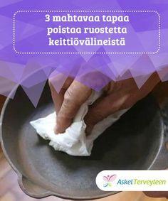 3 mahtavaa tapaa poistaa ruostetta keittiövälineistä Oletko kyllästynyt löytämään ruostetta keittiötarvikkeista ja lavuaaristasi? Näillä keinoilla voit poistaa ruostetta keittiövälineistä tuota pikaa!