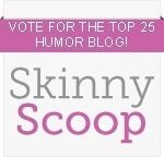 """Top 25 Humor Blogs by SkinnyScoop     VOTE for your fave. I heart """"Abby Has Issues"""""""