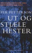 """""""Ut og stjæle hester - roman"""" av Per Petterson"""