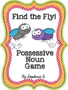 A fun, interactive way to identify or review possessive nouns with your class! All you need to do is cut and laminate the cards in this file, tape them to a white board, and grab two fly swatters. Students love this game as a review! Teacher instructions and suggestions for use are included in download.
