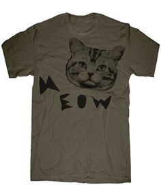 {Men's Meow Tee} for the crazy cat dude! ;)