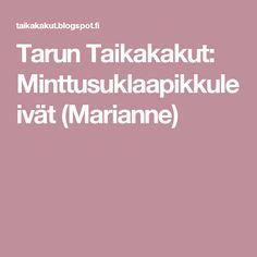 Tarun Taikakakut: Minttusuklaapikkuleivät (Marianne)
