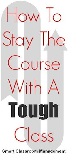 Smart Classroom Management: How To Stay The Course With A Tough Class