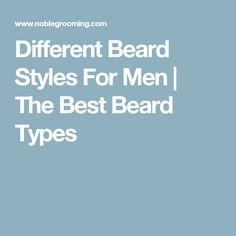 Different Beard Styles For Men   The Best Beard Types
