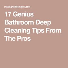 17 Genius Bathroom Deep Cleaning Tips From The Pros Deep Cleaning Tips, Household Cleaning Tips, Cleaning Recipes, House Cleaning Tips, Natural Cleaning Products, Cleaning Solutions, Household Cleaners, Spring Cleaning, Cleaning Diy