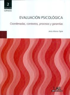 Evaluación psicológica : coordenadas, procesos y garantías / Jesús Alonso Tapia