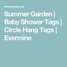 Summer Garden | Baby Shower Tags | Circle Hang Tags | Evermine