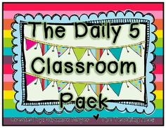 The Daily 5 Classroom PackThis pack of materials was created to assist teachers implement the Daily 5 routine into their classrooms. Please kno...