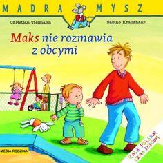 Maks nie rozmawia z obcymi - Wydawnictwo Media Rodzina - Książki, Audiobooki, eBooki