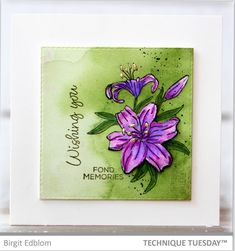 Beautiful card created by Birgit Edblom with the Lily Wishes stamps from Technique Tuesday. Love how she colored the flowers in!
