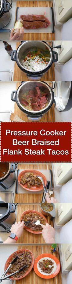 Pressure Cooker Beer Braised Flank Steak Tacos   DadCooksDinner.com