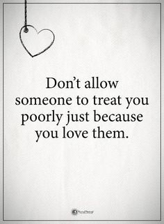 Too many times, I've seen mental and emotional abuse, all in the name of love. Be nice, Be kind, Be encouraging. Or...be quiet!