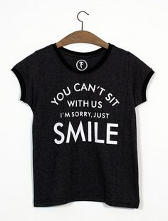 Tee You can't sit whit us /  Camiseta estampada Figha