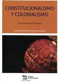 Constitucionalismo y colonialismo : un análisis histórico del caso de Francia con referencia comparada al de Gran Bretaña, 1871-1931