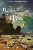 Children of the King Book One: Washed Under the Waves - This was a terrific piece of speculative romance. Loved, loved, loved it!