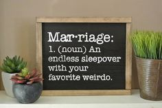 Wood Sign - Marriage: An endless sleepover with your favorite weirdo. Bring some humor to any room you share with your favorite wierdo! This sign would be a great wedding gift for that couple with a fantastic sense of humor or an anniversary or valentines day gift. The background