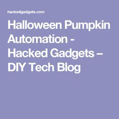 Many articles about hacking gadgets. DIY projects describing how to build electronic projects. Halloween Animatronics, Diy Tech, Electronics Projects, Halloween Pumpkins, Gadgets, Diy Projects, Blog, Halloween Gourds, Blogging