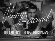 """""""Penny Serenade"""" is a 1941 film melodrama starring Irene Dunne, Cary Grant, Beulah Bondi, and Edgar Buchanan. It was directed by George Stevens and written b. Turner Classic Movies, Classic Films, Cary Grant, Old Movies, Great Movies, Movie Titles, Movie Tv, Movie Theater, Beulah Bondi"""