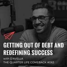 In this episode of The Quarter Life Comeback podcast, I chat to Matt D'Avella about getting out of debt, adopting minimalism and achieving major life goals.