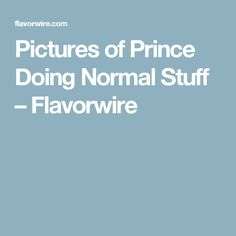 Pictures of Prince Doing Normal Stuff – Flavorwire