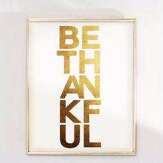PRINT Be Thankful: hand-applied Gold Foil Print by Geordanna the Artist of GlamLambCreations on Etsy, $24.99