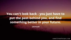 Jodi Picoult, Looking Back, Quotes, Image, Quotations, Quote, Shut Up Quotes