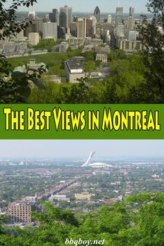 The Best Views in Montreal. I lived over 25 years in Montreal and know the best views in the city. This post covers them all. #bbqboy #Montreal #views