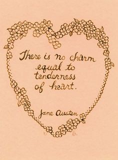 Splashes of Joy • ballerina67: Tenderness of heart……Jane Austen