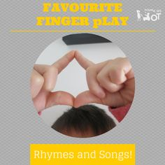 Favourite Finger Play Rhymes and Songs! Includes a FREE printable and visual prompt suggestions. Your Kids OT