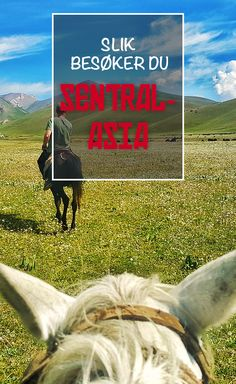 Slik besøker du Sentral-Asia