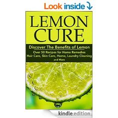 Lemon Cure: Discover The Benefits of Lemon: Over 50 Recipes for Home Remedies, Hair Care, Skin Care, Home, Laundry Cleaning and More: Lemon Cure, Lemon ... Skin Care, Hair Care, Home Remedies Book 1) - Kindle edition by Christina Stone. Crafts, Hobbies & Home Kindle eBooks @ Amazon.com.